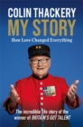 Colin Thackery - My Story : How Love Changed Everything - from the Winner of Britain's Got Talent - Book