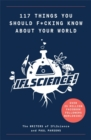 117 Things You Should F*#king Know About Your World : The Best of IFL Science - Book