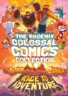 The Phoenix Colossal Comics Collection: Race to Adventure - Book