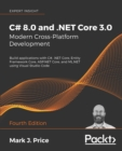 C# 8.0 and .NET Core 3.0 - Modern Cross-Platform Development : Build applications with C#, .NET Core, Entity Framework Core, ASP.NET Core, and ML.NET using Visual Studio Code, 4th Edition - eBook