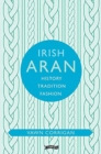 Irish Aran : History, Tradition, Fashion - Book