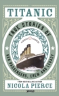 Titanic : True Stories of her Passengers, Crew and Legacy - eBook