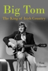 Big Tom : The King of Irish Country - Book