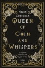 Queen of Coin and Whispers : A kingdom of secrets and a game of lies - Book