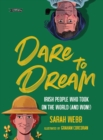 Dare to Dream : Irish People Who Took on the World (and Won!) - Book