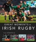 Great Moments in Irish Rugby - Book