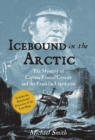 Icebound In The Arctic : The Mystery of Captain Francis Crozier and the Franklin Expedition - Book