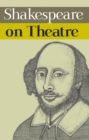 Shakespeare on Theatre - eBook
