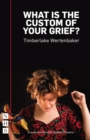 What is the Custom of Your Grief? (NHB Modern Plays) - eBook