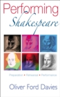 Performing Shakespeare : Preparation, Rehearsal, Performance - eBook