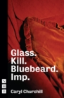 Glass. Kill. Bluebeard. Imp. (NHB Modern Plays) - eBook