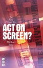 So You Want To Act On Screen? - eBook