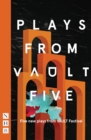 Plays from VAULT 5 (NHB Modern Plays) : Five new plays from VAULT Festival - eBook