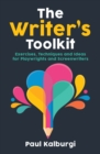 The Writer's Toolkit : Exercises, Techniques and Ideas for Playwrights and Screenwriters - eBook