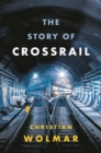 The Story of Crossrail - Book