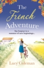 The French Adventure : A heartwarming feel-good romance, full of sunshine and new beginnings - eBook