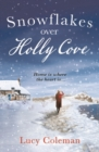 Snowflakes Over Holly Cove : The most heartwarming festive romance of 2018 - eBook