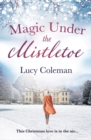 Magic Under the Mistletoe - eBook