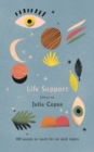 Life Support : 100 Poems to Reach for on Dark Nights - Book