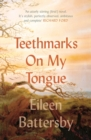 Teethmarks on My Tongue - Book