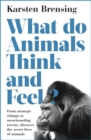 What Do Animals Think and Feel? - eBook