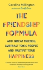 The Friendship Formula : Add great friends, subtract toxic people and multiply your happiness - eBook