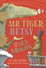 Mr Tiger, Betsy and the Sea Dragon - Book