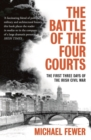 Battle of the Four Courts : The First Three Days of the Irish Civil War - Book