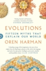 Evolutions : Fifteen Myths That Explain Our World - Book