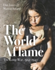 The World Aflame : The Long War, 1914-1945 - Book