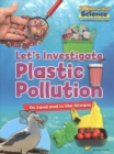 Plastic Pollution on Land and in the Oceans : Let's Investigate - Book