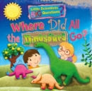 Where Did All the Dinosaurs Go? - Book