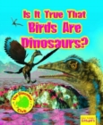 Is It True that Birds are Dinosaurs? - Book