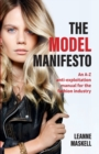 The Model Manifesto : An A-Z Anti-Exploitation Manual for the Fashion Industry - Book