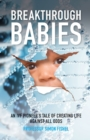 Breakthrough Babies : An IVF pioneer's tale of creating life against all odds - Book