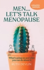Men... Let's Talk Menopause : What's Going on and What You Can Do about It - Book