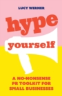 Hype Yourself : A no-nonsense PR toolkit for small businesses - Book