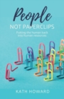 People Not Paperclips : Putting the human back into Human Resources - eBook
