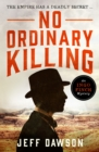 No Ordinary Killing : A gripping historical crime thriller - eBook