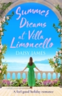 Summer Dreams at Villa Limoncello : A feel good holiday romance - eBook