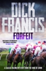 Forfeit : A classic racing mystery from the king of crime - eBook