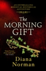 The Morning Gift : An enthralling medieval historical adventure - eBook