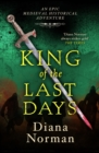 King of the Last Days : An epic historical medieval adventure - eBook