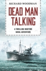 Dead Man Talking : A thrilling wartime naval adventure - eBook