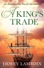 A King's Trade : An Alan Lewrie naval adventure - eBook