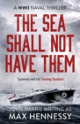 The Sea Shall Not Have Them - eBook