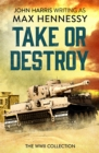 Take or Destroy : The WWII Collection - eBook