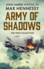 Army of Shadows : The WWII Collection - eBook
