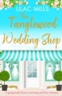 The Tanglewood Wedding Shop : A gorgeously heart-warming and fun romance - eBook