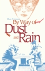 By Way of Dust and Rain - Book